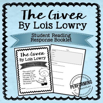 The Giver by Lois Lowry Reading Response STUDENT BOOKLET