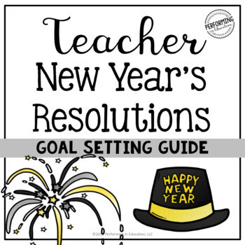New Years Resolutions and Goal Setting for Teachers