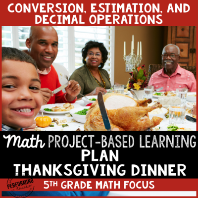 Thanksgiving Dinner Project Based Learning Decimals, Critical Thinking 5th
