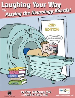 Laughing Your Way to Passing the Neurology Boards Main Text 2nd Edition 978-1-60743-535-8