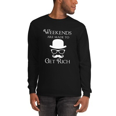 Weekends Are Made to Get Rich (Male-Long Sleeve T-Shirt)