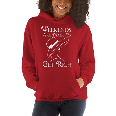 Weekends Are Made to Get Rich (Female Hoodie)