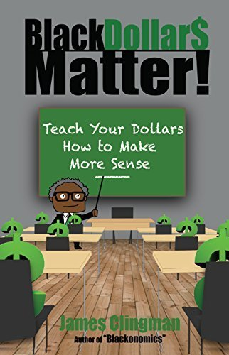 Book (Black Dollars Matter: Teach Your Dollars How to Make More Sense)