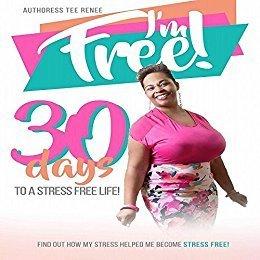Book (I'm FREE!!!! 30 days to a Stress-Free Life)
