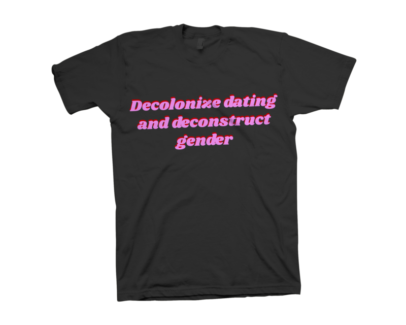 Decolonize Dating T-Shirt