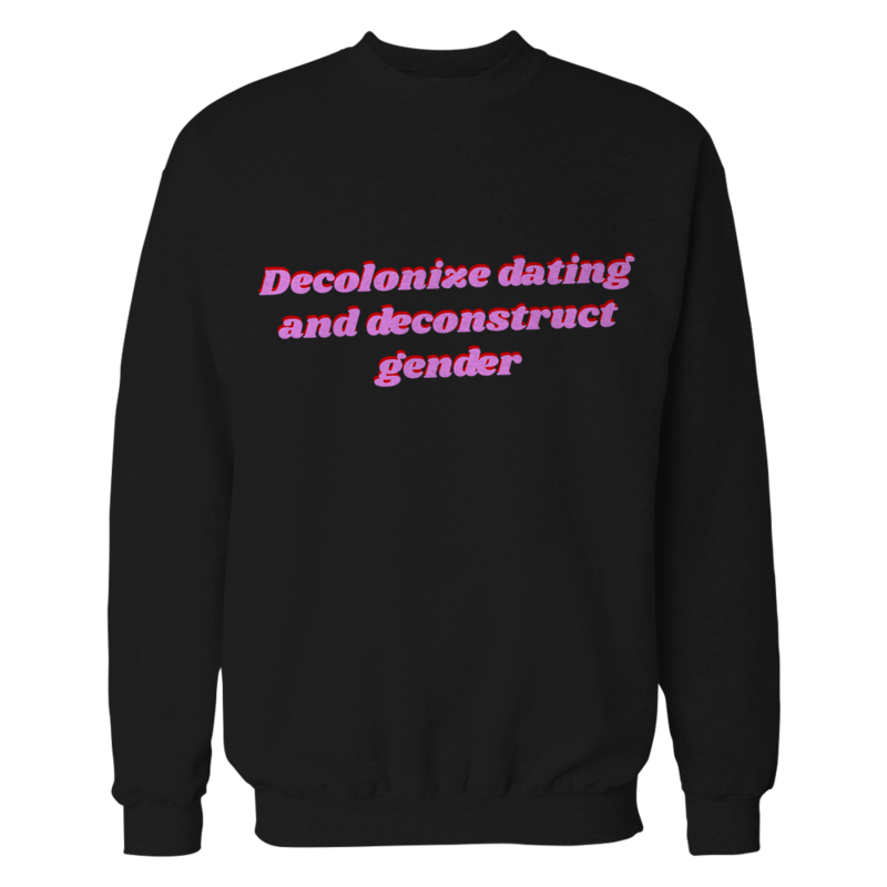Decolonize Dating Crewneck