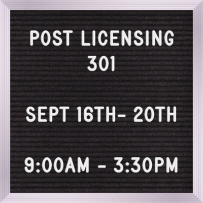Post Licensing 301 Sept  16th -20th 9:00 am - 3:30 pm daily