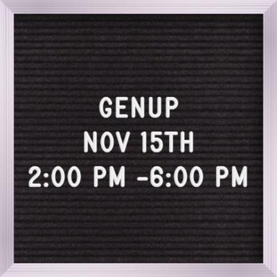 GENUP Nov 15th 2:00 PM to 6:00 PM