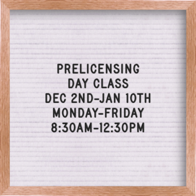 Pre-licensing Day time Course  December 2nd,  8:30 am -12:30 pm Monday-Friday  Testing  January 13th  (Read Description fully)