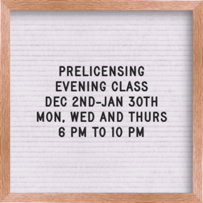 Pre-licensing Evening Course Dec 2nd, 6:00 pm - 10:00 pm Monday, Wednesdays & Thursdays  Testing will be held on Feb 3rd  (Read description fully)