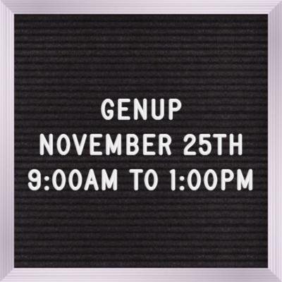 GENUP November 25th  9:00 AM - 1:00 PM