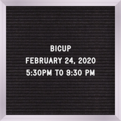 BICUP February 24th 5:30PM to 9:30PM