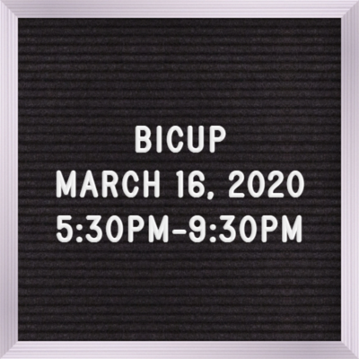 BICUP March 16th 5:30PM-9:30PM