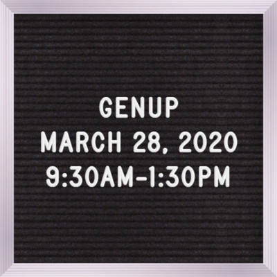 GENUP  March 28th  9:30 AM - 1:30 PM