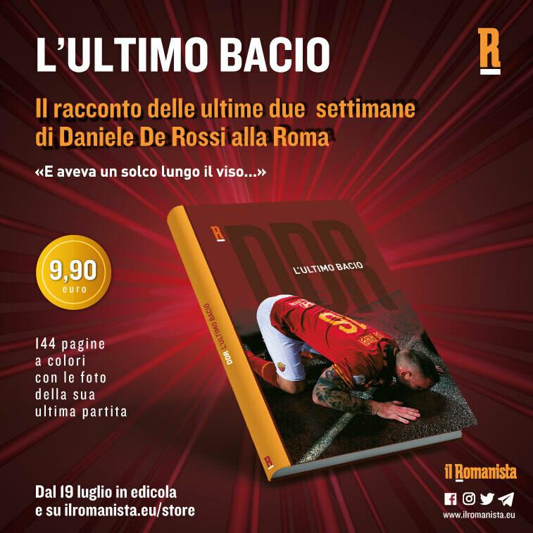 """L'ULTIMO BACIO - Il libro de """"Il Romanista"""" sulle ultime due settimane di Daniele De Rossi alla Roma"""
