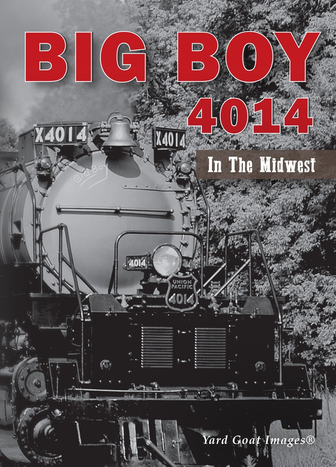 Big Boy 4014 In The Midwest **COMING SOON!**