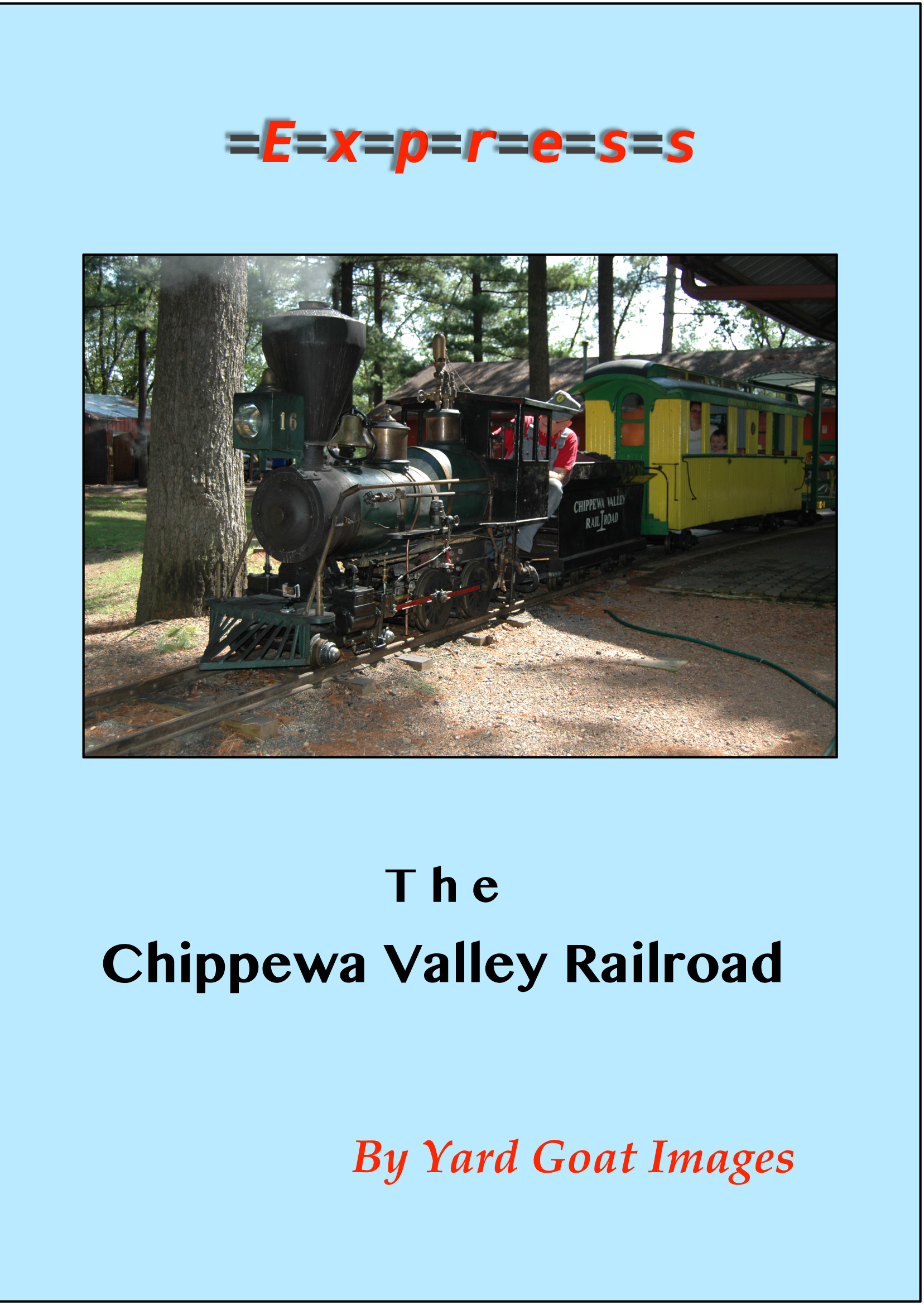 The Chippewa Valley Railroad EXPRESS 1517