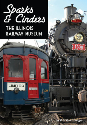 Sparks & Cinders - The Illinois Railway Museum