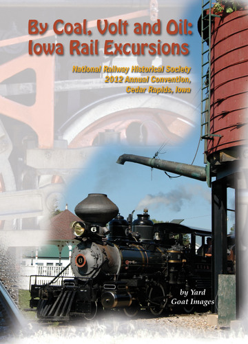 By Coal, Volt and Oil: Iowa Rail Excursions 1217