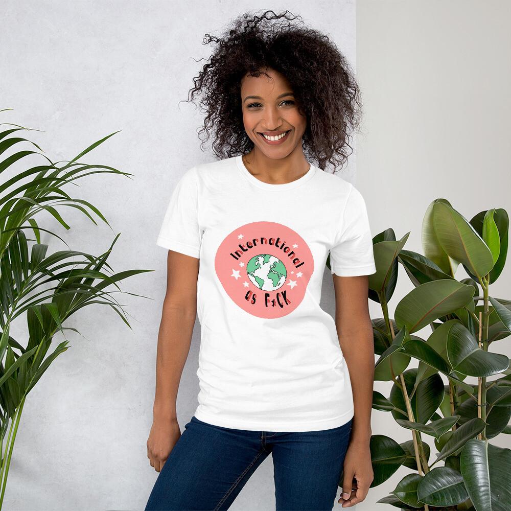 International as F*ck Organic Cotton T-Shirt