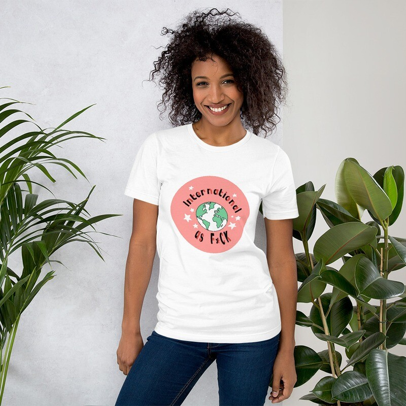 International as F*ck Organic Cotton T-Shirt