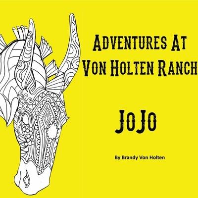 Adventures At Von Holten Ranch -JoJo - Children's Book