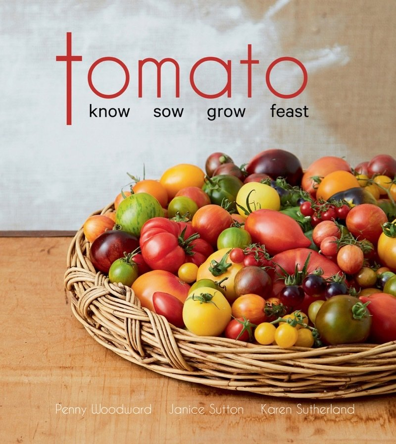 Tomato - Know, Sow, Grow, Feast (hardcover book - signed by author) 00000