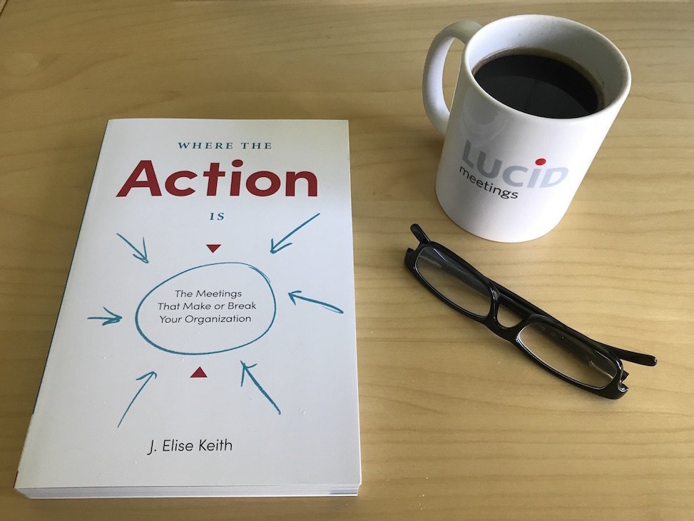 Where the Action Is: The Meetings That Make or Break Your Organization