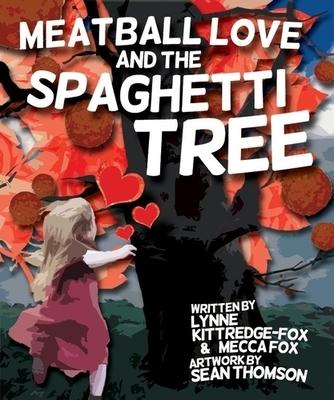 Meatball Love and the Spaghetti Tree