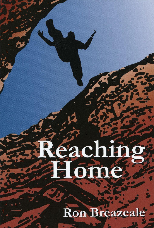 Reaching Home by Ron Breazeale, PhD.