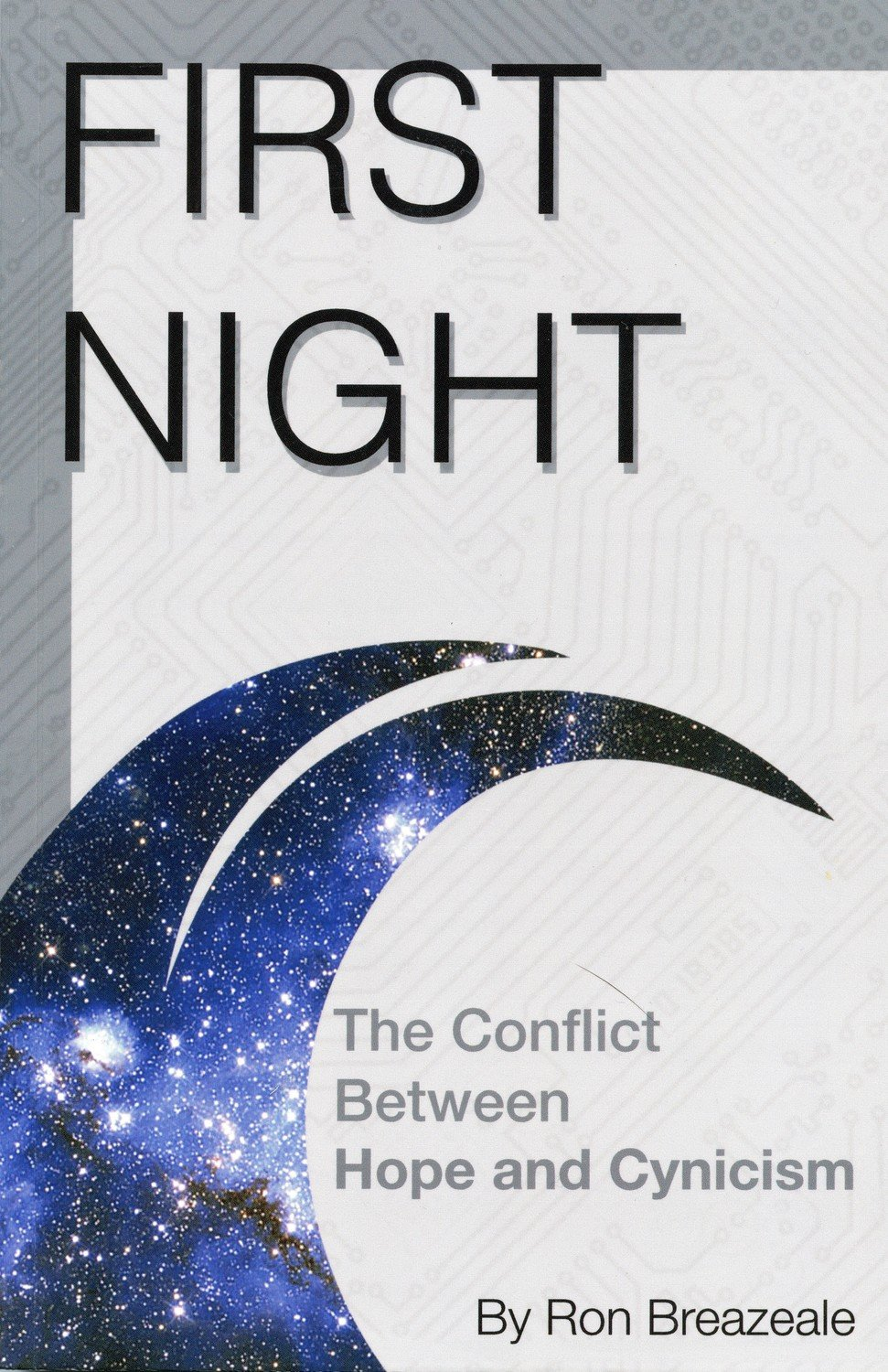 First Night: The Conflict Between Hope and Cynicism by Ron Breazeale, PhD.