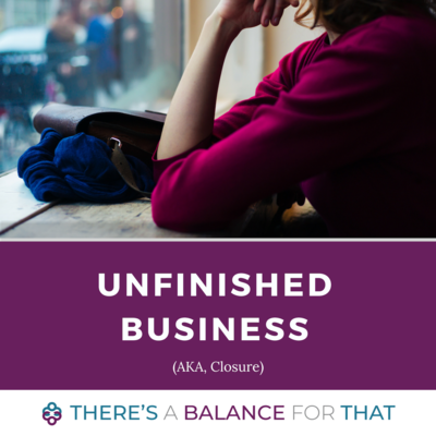 Unfinished Business (aka, Closure) Package