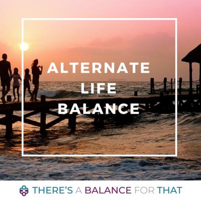 Alternate Life Balance