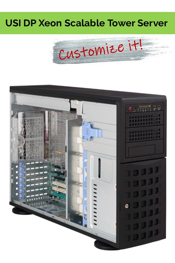 Customize it! - USI DP Xeon Scalable Processor Tower Server