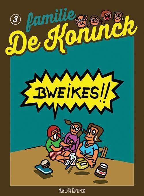 Familie De Koninck 3. Bweikes