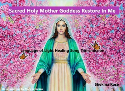 Sophia Transmission/Language of Light Healing Chant Prayer Song to Mother Goddess Restores Balance
