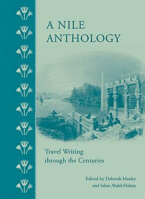 A Nile Anthology: Travel Writing Through The Centuries