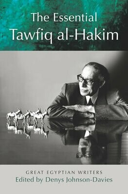 The Essential Tawfiq al-Hakim: Great Egyptian Writers