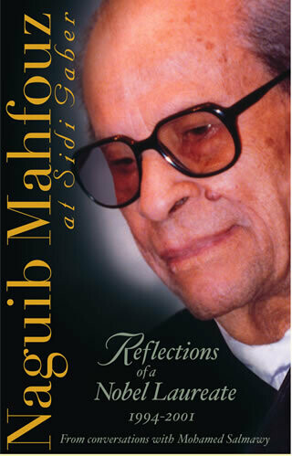 Naguib Mahfouz at Sidi Gaber: Reflections of a Nobel Laureate, 1994–2001