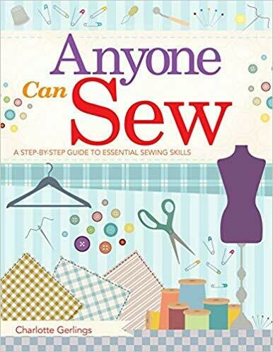 Anyone Can Sew: A Step-by-Step Guide to Essential Sewing Skills