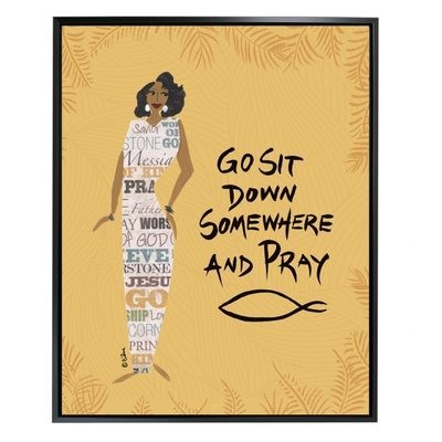 GO SIT DOWN SOMEWHERE AND PRAY FRAMED CANVAS ART