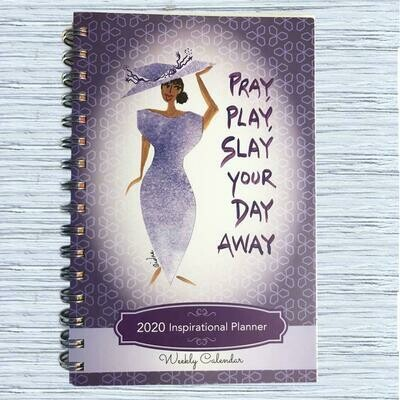 PRAY, PLAY, SLAY YOUR DAY AWAY 2020 WEEKLY INSPIRATIONAL PLANNER