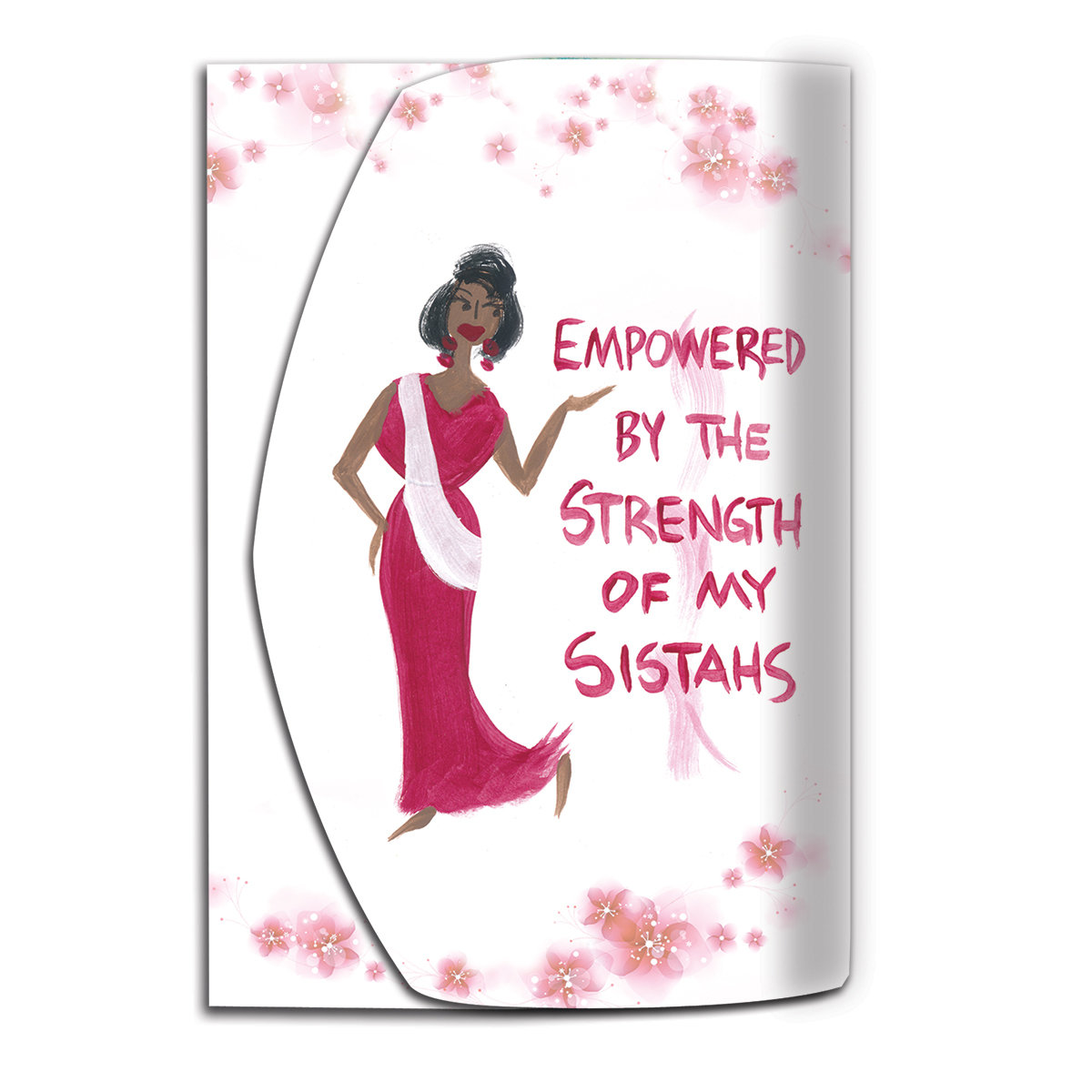 EMPOWERED BY THE STRENGHT OF MY SISTAHS