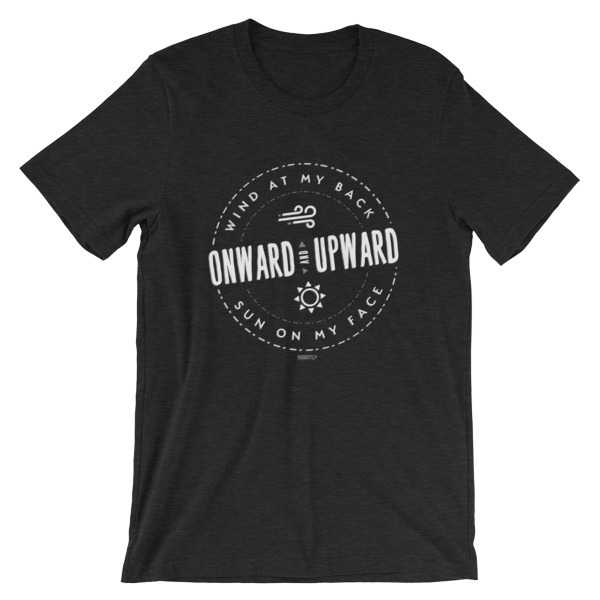 Onward and Upward, Inspirational SBBTO Unisex T-Shirt