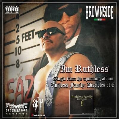 Brownside: Im Ruthless (Digital Single) #tokerforever #imruthless