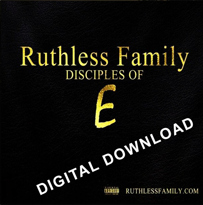 Ruthless Family : Disciples of E  (DIGITAL Download, PRE ORDER) #eazye #ruthlessfamily