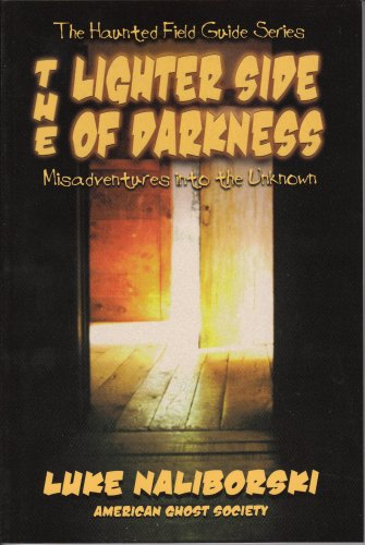 The Lighter Side of Darkness: Misadventures into the Unknown  - Books - NEW - Autographed