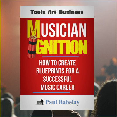 Musician Ignition - How To Create Blueprints For A Successful Music Career (PDF)