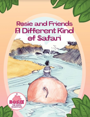 Rosie and Friends: A Different Kind of Safari
