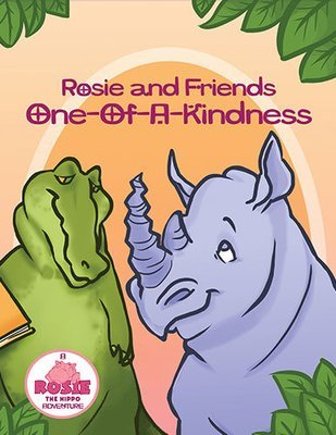 Rosie and Friends: One-Of-A-Kindness